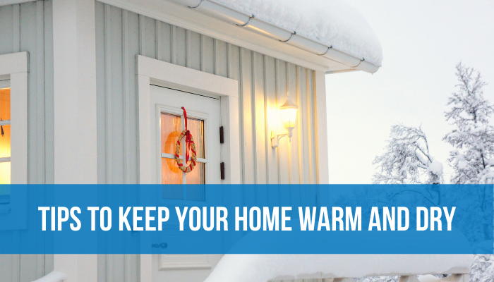 Tips to Keep Your Home Warm and Dry